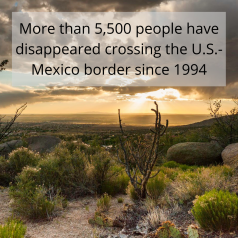 """Picture of desert with the text """"More than 5,500 people have disappeared crossing the U.S.-Mexico border since 1994"""" across the top."""