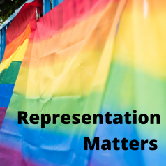 """Rainbow pride flags with the words """"Representation Matters"""" on top."""